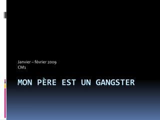 MON PÈRE EST UN GANGSTER