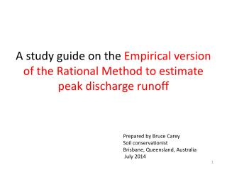 A study guide on the  Empirical version of the Rational Method to estimate peak discharge runoff