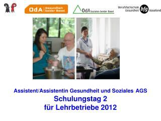 Assistent/Assistentin Gesundheit und Soziales AGS Schulungstag 2 f�r Lehrbetriebe 2012