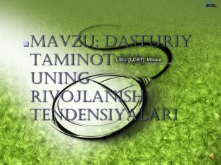 MAVZU:  Dasturiy taminot va uning rivojlanish tendensiyalari