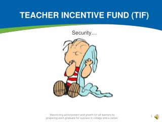 Teacher incentive fund (TIF)