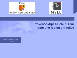 Provence-Alpes-C te d Azur reste une r gion attractive