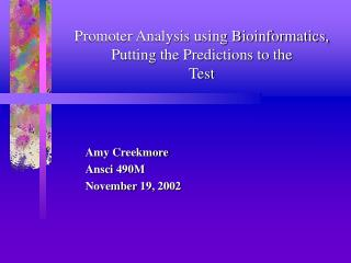 Promoter Analysis using Bioinformatics, Putting the Predictions to the  Test