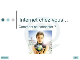 Internet chez vous …