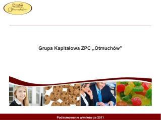 """Grupa Kapitałowa ZPC """"Otmuchów"""""""