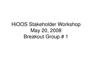 Breakout Group 1