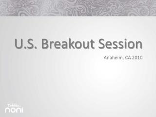 U.S. Breakout Session