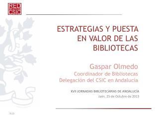 XVII JORNADAS BIBLIOTECARIAS DE ANDALUCÍA Jaén, 25 de Octubre de 2013