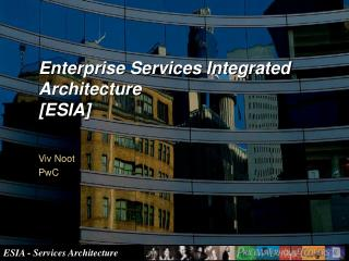 Enterprise Services Integrated Architecture [ESIA]