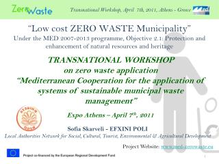 Low cost ZERO WASTE Municipality   Under the MED 2007-2013 programme, Objective 2.1: Protection and enhancement of natu