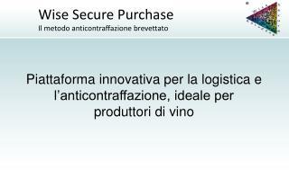 Piattaforma innovativa per la logistica e l'anticontraffazione, ideale per produttori di vino