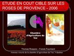 ETUDE EN COUT CIBLE SUR LES ROSES DE PROVENCE - 2006