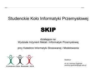 Opiekun: dr inż. Andrzej Opaliński andrzej.opalinski@agh.pl