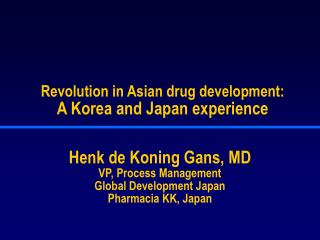 Revolution in Asian drug development : A Korea and Japan experience