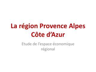 La r gion Provence Alpes C te d Azur