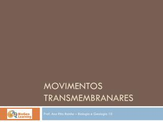 Movimentos  Transmembranares