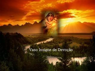 Vaso Insigne de Devoção