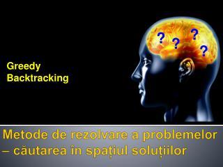 Metode  de  rezolvare  a  problemelor  – c ăutarea  în spațiul soluțiilor