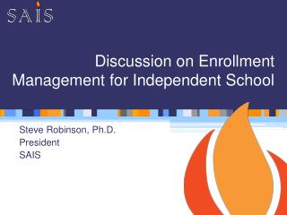 Discussion on Enrollment Management for Independent School