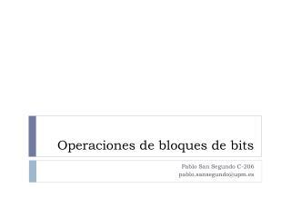 Operaciones de bloques de bits