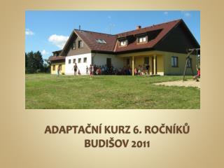 ADAPTAČNÍ KURZ 6. ROČNÍKŮ BUDIŠOV 2011