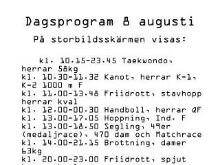 Dagsprogram 8 augusti