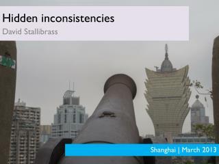 Hidden inconsistencies