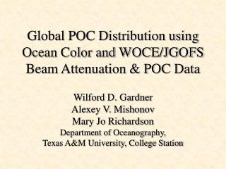 Global POC Distribution using Ocean Color and WOCE/JGOFS Beam Attenuation & POC Data