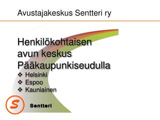 Henkilökohtaisen  avun keskus Pääkaupunkiseudulla Helsinki Espoo Kauniainen