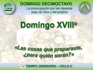Domingo  XVIII o