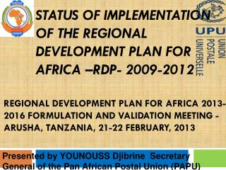 STATUS OF IMPLEMENTATION OF THE Regional development plan FOR Africa –RDP- 2009-2012