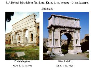 4. A Római Birodalom fénykora, Kr. u. 1. sz. közepe – 3. sz. közepe. Építészet