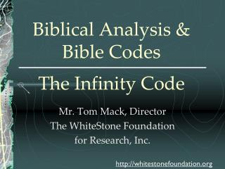 Biblical Analysis & Bible Codes The Infinity Code