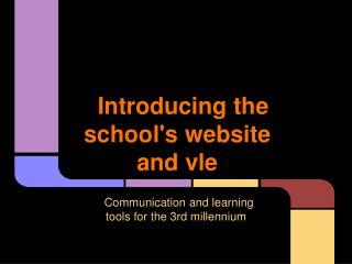 Introducing the school's website and vle