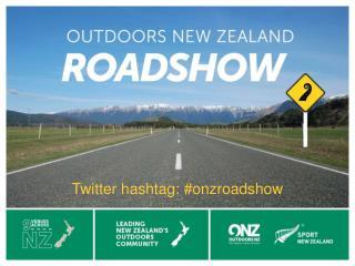 Twitter hashtag:  #onzroadshow
