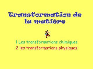 Transformation de la matière