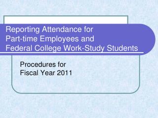 Reporting Attendance for Part-time Employees and Federal College Work-Study Students
