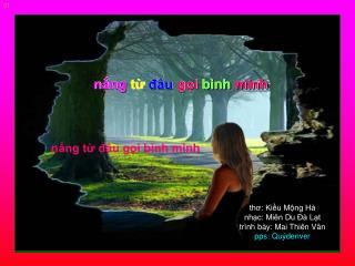 thơ: Kiều Mộng Hà nhạc: Miên Du Đà Lạt  trình bày: Mai Thiên Vân  pps: Quýdenver