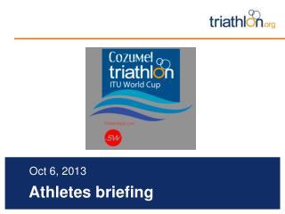 Athletes briefing