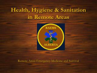 Health,  Hygiene &  Sanitation  in  Remote Areas