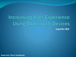 Increasing  User  Experience  Using  Multitouch Devices