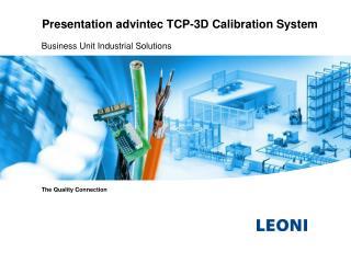 Presentation advintec TCP-3D Calibration System