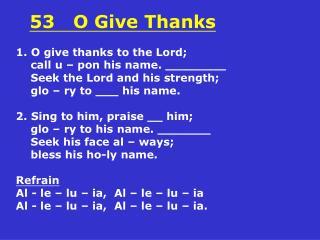 53   O Give Thanks