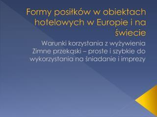 Formy posiłków w obiektach hotelowych w Europie i na świecie