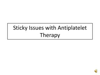 Sticky Issues with Antiplatelet Therapy