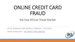 ONLINE CREDIT CARD FRAUD the East African Travel Market