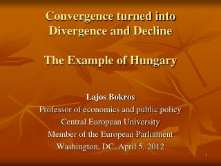 Convergence turned into Divergence and Decline The Example of Hungary
