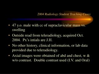 2004 Radiology Student Teaching Cases