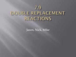 7.9 Double Replacement Reactions