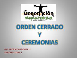 ORDEN CERRADO Y CEREMONIAS